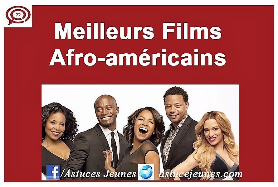 meilleurs films afro am u00c9ricains cultes a voir absolument